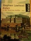 Aidan in der Hand des Kalifen (Byzantium: Part 2) - Stephen R. Lawhead