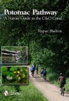 Potomac Pathway: A Nature Guide to the C & O Canal - Napier Shelton