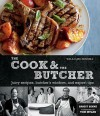 Williams-Sonoma The Cook and the Butcher: Enticing Recipes for Everyday Beef, Pork, Lamb, and Veal Dishes, Plus Tips and Tricks from America's Favorite Butchers - Brigit Binns, Kate Sears