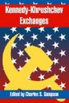 Kennedy-Khrushchev Exchanges - Charles S. Sampson