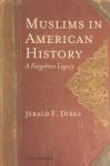 Muslims in American History: A Forgotten Legacy - Jerald F. Dirks