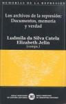 Los archivos de la represión: Documentos, memoria y verdad - Elizabeth Jelin, Ludmila da Silva Catela