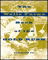 The Wells Fargo Book of the Gold Rush - Margaret Rau, Wells Fargo Archives, Fargo &. Wells