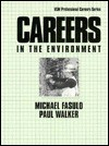 Careers in the Environment - Michael Fasulo, Paul Walker