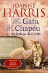 Um Gato, Um Chapéu e Um Pedaço de Cordel - Joanne Harris, Ana Saldanha