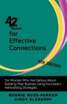 42 Rules for Effective Connections (2nd Edition): For Women Who Are Serious about Building Their Business Using Successful Networking Strategies - Bonnie Ross-Parker, Cindy Elsberry