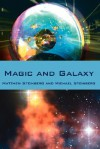 Magic and Galaxy - Matthew Steinberg, Michael Steinberg