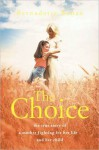 The Choice: The true story of a mother fighting for her life ? and her child - Bernadette Bohan