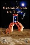 Regardless of Time - Jerome Miller