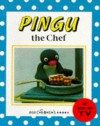 Pingu And The Chef (Young Collection) - Sybylle von Flue