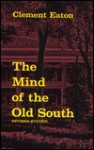 Mind of the Old South - Clement Eaton