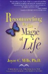 Reconnecting to the Magic of Life - Joyce C. Mills