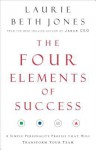 The Four Elements of Success: A Simple Personality Profile That Will Transform Your Team - Laurie Jones