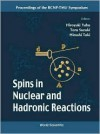 Spins in Nuclear and Hadronic Reactions - Proceedings of the Rcnp-Tmu Symposium - Hiroyuki Yabu