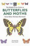 The Wildlife Trusts Guide To Butterflies And Moths (Wildlife Trusts Guide Series) - Nicholas Hammond