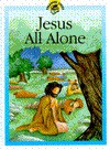 Jesus All Alone - Lois Rock, Roger Langton