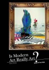 Is Modern Art Really Art? (What Do You Think?) - Heinemann