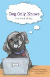 Dog Only Knows: The Word of Dog - Belle Hart, Kimberly Kaye Terry
