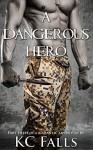 A Dangerous Hero: (Part Three of a Romantic Adventure) (A Hero's Love Story Book 3) - K.C. Falls, Georgia Noles