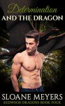 Determination and the Dragon (Redwood Dragons Book 4) - Sloane Meyers