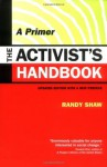 The Activist's Handbook: A Primer Updated Edition with a New Preface - Randy Shaw