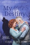 My Mate's Destiny (Sanctuary For My Mate #4) - Terri A. Wilson