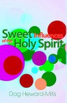 Sweet Influences of The Holy Spirit - Dag Heward-Mills
