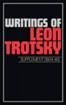 Writings of Leon Trotsky: Supplement 1934-40 - Leon Trotsky, George Breitman