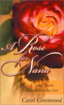 A Rose for Nana: & Other Touches from from an Everyday God - Carol Greenwood