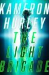 The Light Brigade - Kameron Hurley