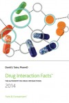 Drug Interaction Facts 2014: The Authority on Drug Interactions - David S. Tatro