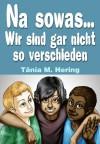 Na sowas...Wir sind gar nicht so verschieden (German Edition) - Tania Hering, Nicole Hering, Judith Hayes, Denny Cannon