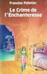 Crime De L'enchanteresse Le - Francine Pelletier