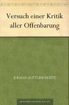 Versuch einer Kritik aller Offenbarung (German Edition) - Johann Gottlieb Fichte