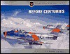 Before Centuries: Unsafe Fighters 1948-1959 - David W. Menard