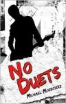 No Duets - Michael Mozdzierz