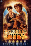 Gabriel's City: A Tale of Fables and Fortunes - Laylah Hunter