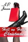 Hell on Heels Christmas - A.P. Jensen