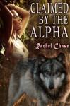 Claimed By the Alpha (Werewolf Erotica) (Kellan's Way) - Rachel Chase