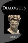 Dialogues - Seneca, Aubrey Stewart, Damian Stevenson
