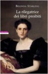 La rilegatrice di libri proibiti - Belinda Starling, Massimo Ortelio