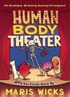 Human Body Theater - Maris Wicks