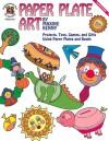 Paper Plate Art, Grades K - 6 - Maxine Kenny, Maxine Kinney