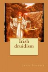 Irish druidism - James Bonwick