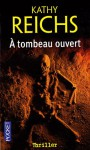 À tombeau ouvert (Temperance Brennan #8) - Kathy Reichs