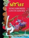 Nunca bromees con un samurai - Roberto Pavanello