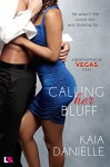 Calling Her Bluff (What Happens in Vegas) - Kaia Danielle