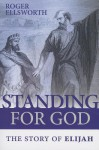 Standing for God - Roger Ellsworth