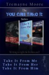 The You Can Take It Series: Volumes 1-3 (Take It From Me, Take It From Her, Take It From Him) - Tremayne Moore, Shantae A Charles, ROC Studios International