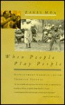 When People Play People: Development Communication Through Theatre - Zakes Mda
